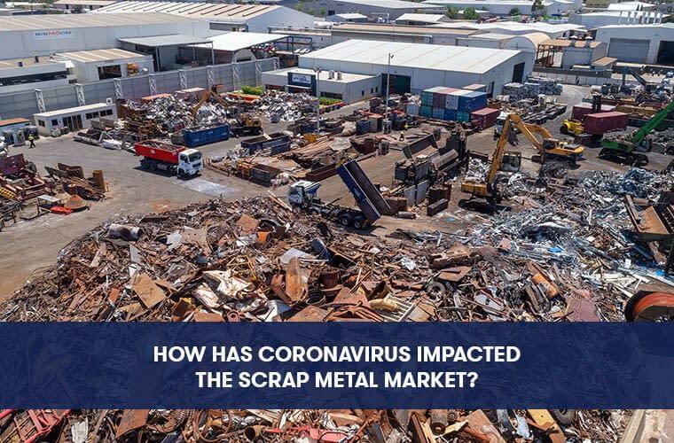 How has Coronavirus Impacted the Scrap Metal Market?