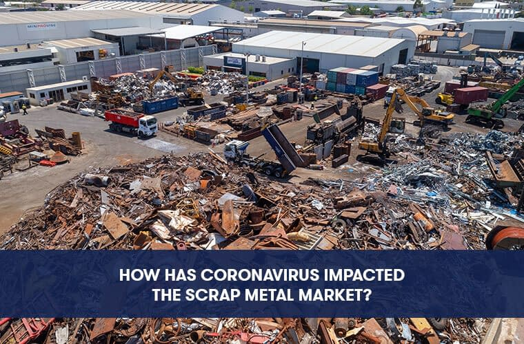 How has Coronavirus Impacted the Scrap Metal Market?